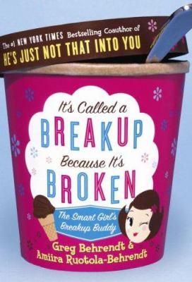 It's Called a Breakup Because It's Broken: The Smart Girl's Breakup Buddy 9780767921855