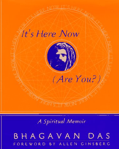 It's Here Now (Are You?): A Spiritual Memoir 9780767900089