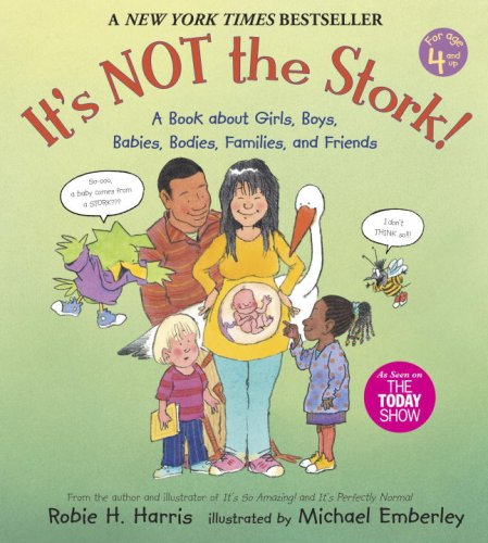 It's NOT the Stork: A Book about Girls, Boys, Babies, Bodies, Families and Friends 9780763633318