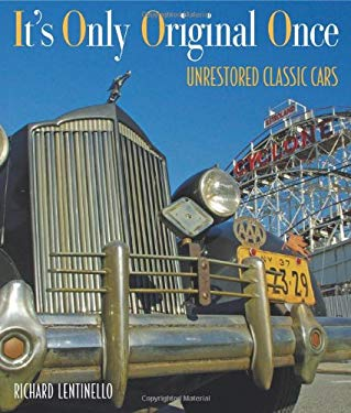 It's Only Original Once: Unrestored Classic Cars 9780760332641