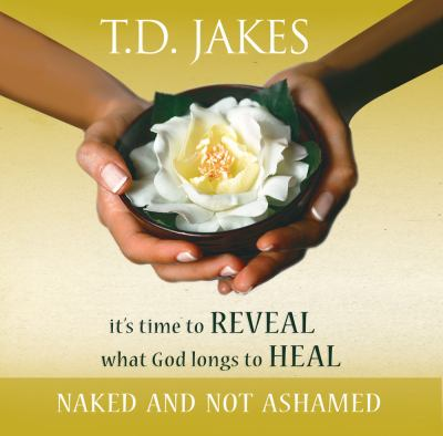 It's Time to Reveal What God Longs to Heal: Naked and Not Ashamed 9780768427219
