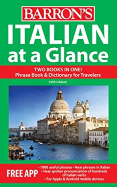 Italian at a Glance: Foreign Language Phrasebook & Dictionary 9780764147722