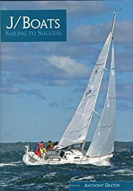 J/Boats: Sailing to Success 9780760321706