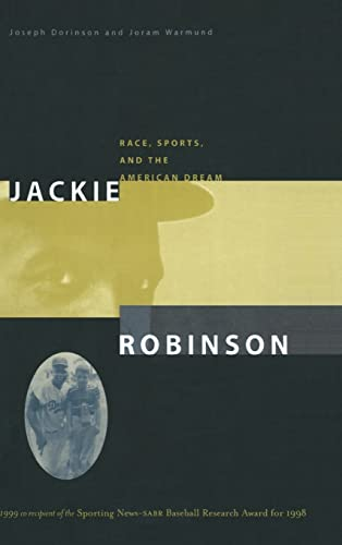 Jackie Robinson: Race, Sports, and the American Dream 9780765603173