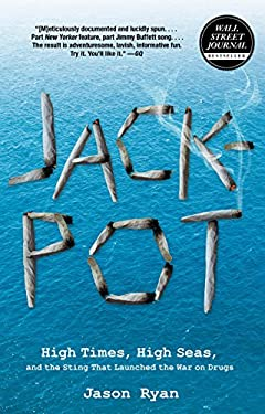 Jackpot: High Times, High Seas, and the Sting That Launched the War on Drugs 9780762780303