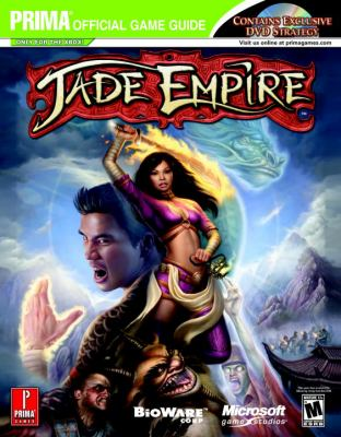 Jade Empire - DVD Enhanced: Prima Official Game Guide [With Videogame Footage] 9780761550891