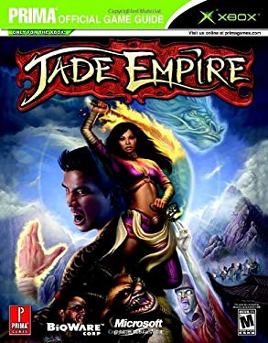 Jade Empire: Prima Official Game Guide 9780761547204