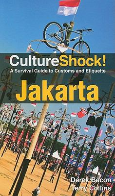 CultureShock! Jakarta: A Survival Guide to Customs and Etiquette 9780761458739