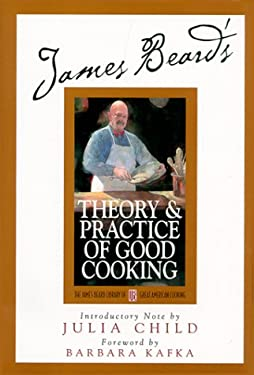 James Beard's Theory & Practice of Good Cooking 9780762406135
