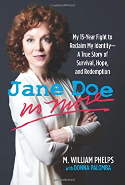 Jane Doe No More: My 15-Year Fight to Reclaim My Identity--A True Story of Survival, Hope, and Redemption 9780762778805