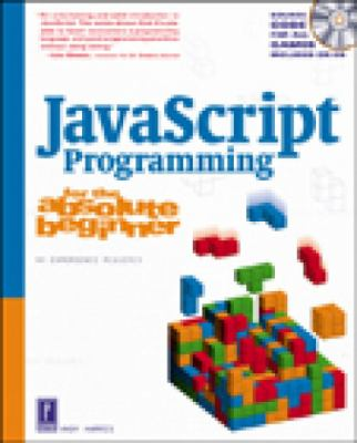 JavaScript Programming for the Absolute Beginner 9780761534105