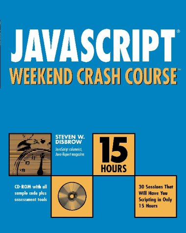 JavaScript Weekend Crash Course [With CDROM] 9780764548048