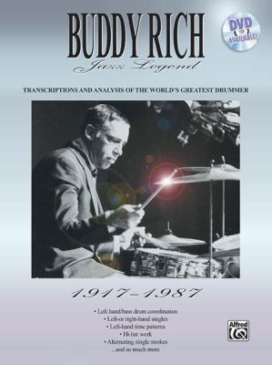 Buddy Rich -- Jazz Legend (1917-1987): Transcriptions and Analysis of the World's Greatest Drummer 9780769216904