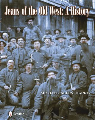 Jeans of the Old West: A History 9780764335006