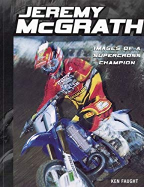 Jeremy McGrath: Images of a Supercross Champion 9780760320327