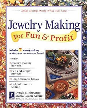 Jewelry Making for Fun & Profit: Make Money Doing What You Love! 9780761520443