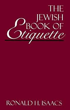 Jewish Book of Etiquette 9780765759955