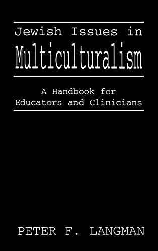 Jewish Issues in Multiculturalism: A Handbook for Educators and Clinicians 9780765760296