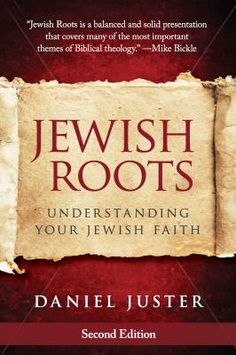 Jewish Roots: Understanding Your Jewish Faith (Revised Edition) 9780768442038