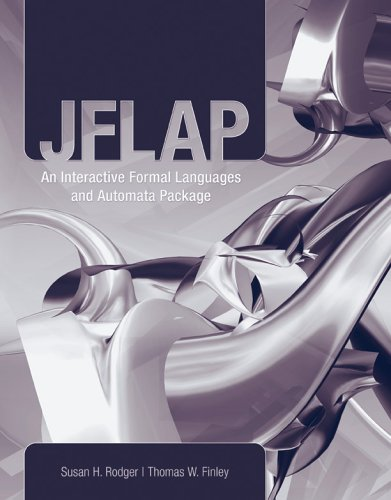 Jflap: An Interactive Formal Languages and Automata Package 9780763738341