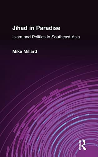 Jihad in Paradise: Islam and Politics in Southeast Asia 9780765613356