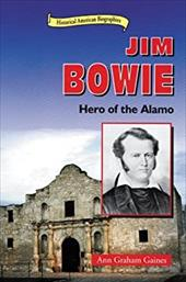 Jim Bowie: Hero of the Alamo