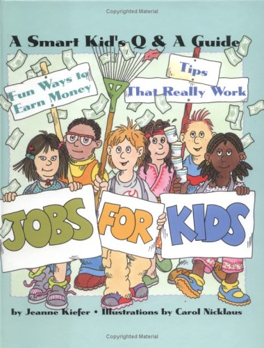 Jobs for Kids: A Smart Kid's Q & A Guide 9780761326113