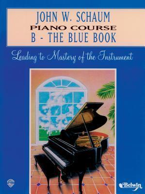 John W. Schaum Piano Course: B -- The Blue Book 9780769235813