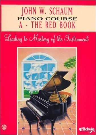John W. Schaum Piano Course: A -- The Red Book