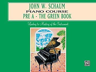 John W. Schaum Piano Course: Pre-A -- The Green Book 9780769236018