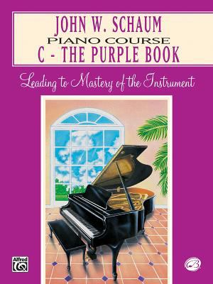 John W. Schaum Piano Course: C -- The Purple Book 9780769236070