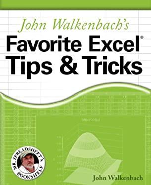 John Walkenbach's Favorite Excel Tips& Tricks 9780764598166