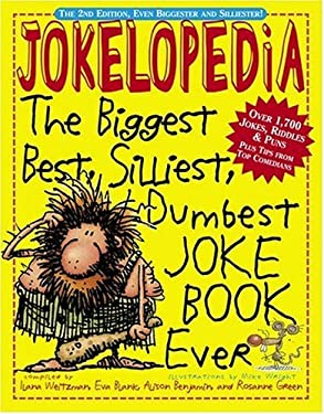 Jokelopedia: The Biggest, Best, Silliest, Dumbest Joke Book Ever 9780761142089