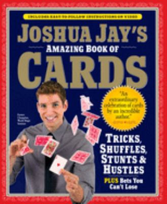 Joshua Jay's Amazing Book of Cards [With DVD] 9780761158424