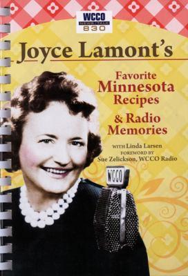 Joyce Lamont's Favorite Minnesota Recipes & Radio Memories 9780760332917