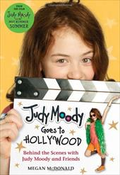 Judy Moody Goes to Hollywood: Behind the Scenes with Judy Moody and Friends