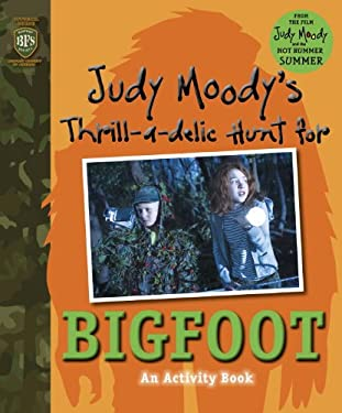 Judy Moody's Thrill-A-Delic Hunt for Bigfoot 9780763657086