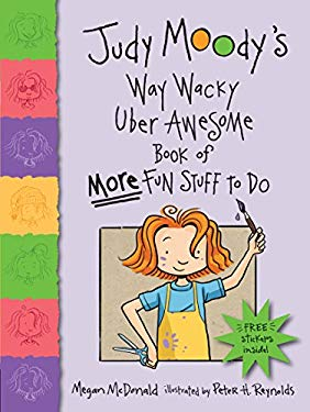 Judy Moody's Way Wacky Uber Awesome Book of More Fun Stuff to Do [With Sticker(s)] 9780763643096
