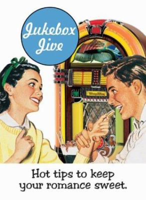 Jukebox Jive: Hot Tips to Keep Your Romance Sweet