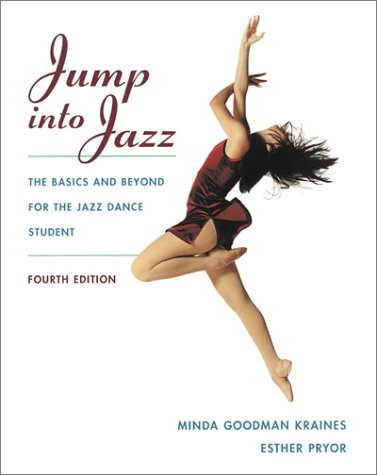 Jump Into Jazz: The Basics and Beyond for the Jazz Dance Student 9780767419994