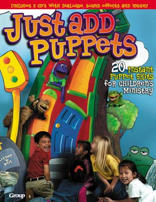 Just Add Puppets: 20 Instant Puppet Skits for Children's Ministry [With 2 CDs] 9780764423055