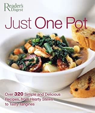 Just One Pot: Over 320 Simple and Delicious Recipes, from Hearty Stews to Tasty Tagines 9780762106837