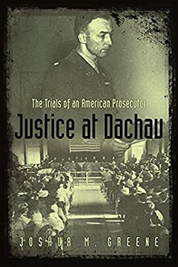 Justice at Dachau: The Trials of an American Prosecutor 9780767908795