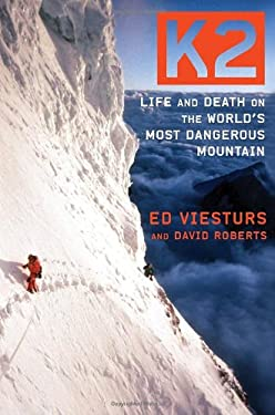 K2: Life and Death on the World's Most Dangerous Mountain 9780767932509