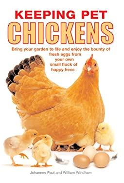 Keeping Pet Chickens 9780764132629