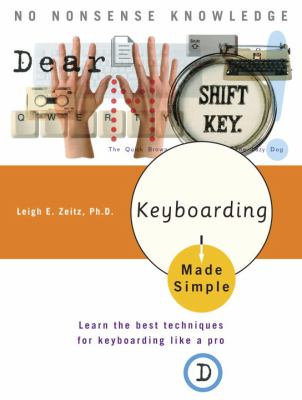 Keyboarding Made Simple: Learn the Best Techniques for Keyboarding Like a Pro 9780767917056