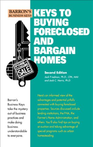 Keys to Buying Foreclosed and Bargain Homes Keys to Buying Foreclosed and Bargain Homes 9780764112942