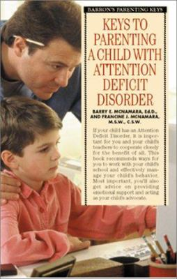Keys to Parenting a Child with Attention Deficit Disorder 9780764112911