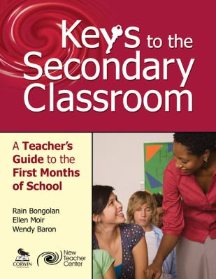 Keys to the Secondary Classroom: A Teacher's Guide to the First Months of School 9780761978961