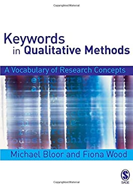 Keywords in Qualitative Methods: A Vocabulary of Research Concepts 9780761943303